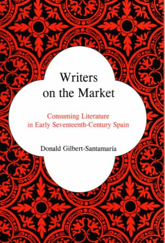 Writers on the Market: Consuming Literature in Early Seventeenth-Century Spain