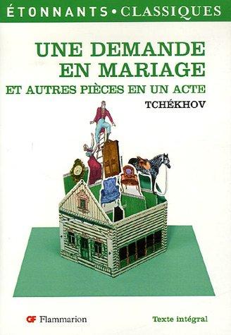 Une Demande En Mariage Et Autres Pieces En Un Acte par Anton Tchekhov
