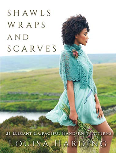 Shawls, Wraps, and Scarves: 21 Elegant and Graceful Hand-Knit Patterns (English Edition)
