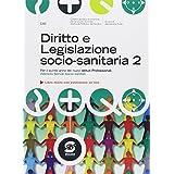 Diritto e legislazione socio-sanitaria. Con e-book. Con espansione online. Per gli Ist. professionali: 2