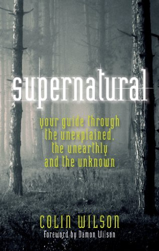 The Supernatural: Written by Colin Wilson, 2011 Edition, (Original) Publisher: Watkins Publishing LTD [Paperback]