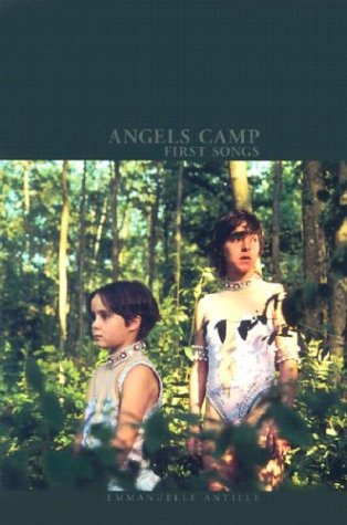 Angels Camp: First Songs : Four Short Stories Based on the Angels Camp Screenplay