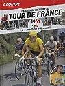 La grande histoire du Tour du France, n° 6 : 1961-1962 - La machine Anquetil par L'Équipe