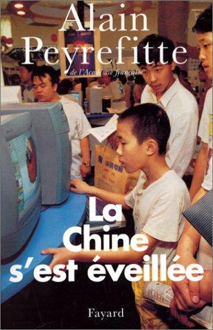 La Chine s'est éveillée. Carnets de route de l'ère Deng Xiaoping par Alain Peyrefitte