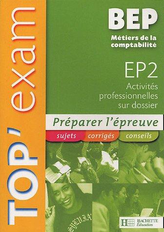 Top'Exam EP2 Activités professionnelles sur dossier BEP Métiers de la comptabilité