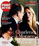 POINT DE VUE [No 3069] du 15/05/2007 - CHARLENE ET ALBERT DE MONACO - VICTORIA DE SUEDE ET DANIEL WESTLING - ELISABETH II - LA MAISON-BLANCHE DEPLOIE SES FASTES POUR LA REINE - FREDERIC MITTERRAND - LES FESTIVAL DE CANNES - MARY DE DANEMARK ET SON BEBE
