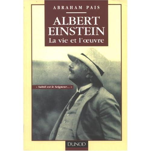 Albert Einstein : La vie et l'oeuvre 'Subtil est le Seigneur'