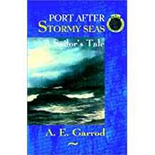 Port After Stormy Seas - A Sailor's Tale