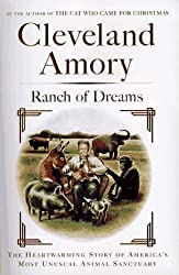 Ranch of Dreams: The Heartwarming Story of America's Most Unusual Animal Sanctuary