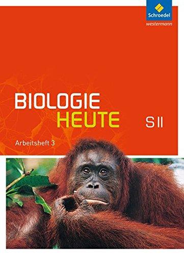 Biologie heute SII - Allgemeine Ausgabe 2011: Arbeitsheft 3