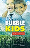 Image de The Bubble Kids (English Edition)