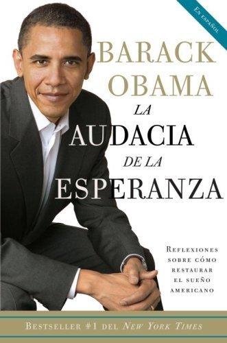 La audacia de la esperanza: Reflexiones sobre como restaurar el sueno americano (Spanish Edition) by Barack Obama (2007-06-19)