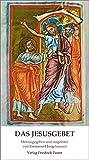 Das Jesusgebet: Anleitung zur Anrufung des Namens JESUS von einem Mönch der Ostkirche -