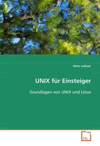 UNIX für Einsteiger: Grundlagen von UNIX und Linux por Peter Leibner