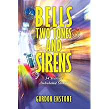 Bells, Two Tones & Sirens: 34 Years of Ambulance Stories (English Edition)