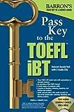 Barron's Pass Key to the TOEFL iBT, w. 2 Audio-CD