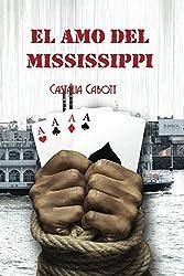 El amo del Mississippi