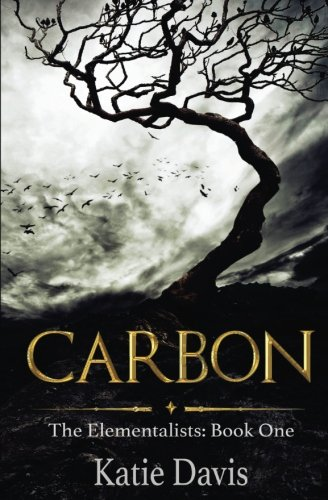 Carbon: The Elementalists: Book One