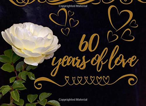 60 Years Of Love: Guest Book Registry - Wife & Husband Celebrating 60th Wedding Anniversary - Signature Memory Keepsake - Visitors Sign In Registration - 60 Years of Marriage (Favor Wedding Ideen Inexpensive)