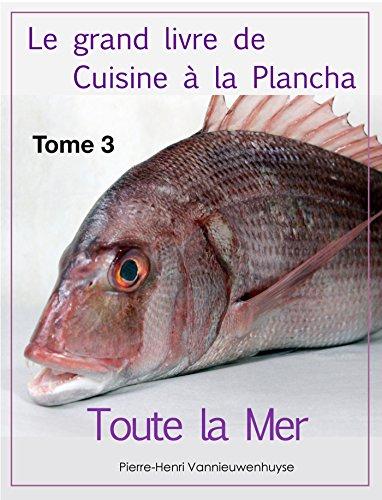 Le grand livre de Cuisine à la plancha Tome 3