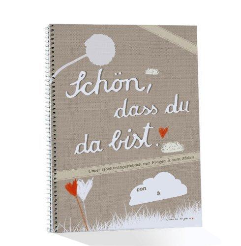 Hochzeitsgästebuch SCHÖN, DASS DU DA BIST braungrau, mit Fragen & zum Malen, Spiralblock, Hochzeitsbuch, Hochzeitsalbum, A4