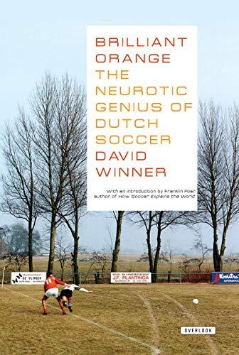 Brilliant Orange: The Neurotic Genius of Dutch Soccer por David Winner