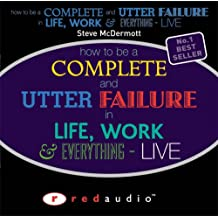 How to be a complete and utter failure audio: 1 CD