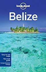 Belize: Country Guide (Lonely Planet Belize)