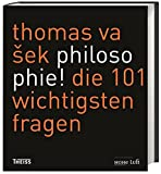 Philosophie!: Die 101 wichtigsten Fragen