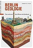 Berlin Geologie: Über und unter dem Pflaster der Stadt - Dr. Norbert W. F. Meier