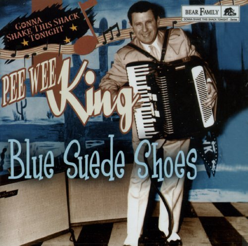 Blue Suede Shoes: Gonna Shake This Shack Tonight by Pee Wee King