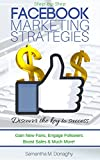 Facebook Marketing Strategies:Discover the Key to Success (Step-by-Step Facebook Advertising) (English Edition)