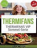 Thermifans: 150 Rezepte für das Küchenwunder (Band 9 + BAND 6) (Thermifans BOX SET)