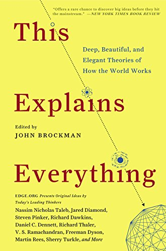 This Explains Everything: Deep, Beautiful, and Elegant Theories of How the World Works (Edge Question Series) por John Brockman