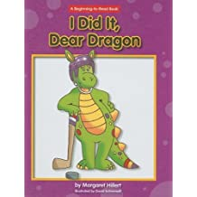 I Did It, Dear Dragon (A Beginning-to-Read Book Series) by Margaret Hillert (2009-01-01)