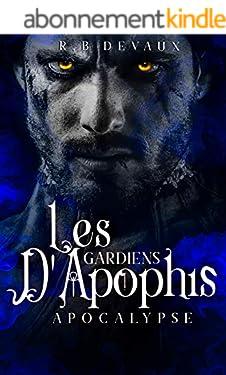 Les Gardiens d'Apophis Tome 3: Apocalypse