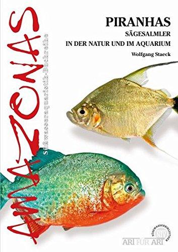 Piranhas: Sägesalmler in der Natur und im Aquarium (Art für Art / Süsswasser)