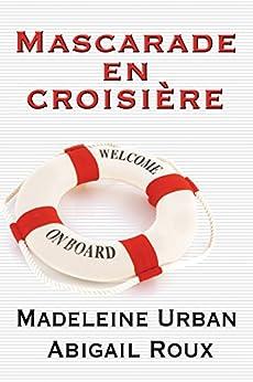 Mascarade en croisière (Ty et Zane t. 3) par [Urban, Madeleine, Roux, Abigail]