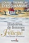 Histoires de femmes, tome 2: Félicité. Une femme d'honneur