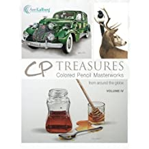 CP Treasures Volume IV: Colored Pencil Masterworks from around the Globe