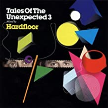 Tales of the Unexpected volume 3 - mixed by hardfloor