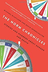 The Norm Chronicles: Stories and Numbers About Danger and Death by Michael Blastland (2014-06-03)