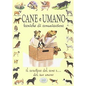 Cane E Umano. Tecniche Di Comunicazione