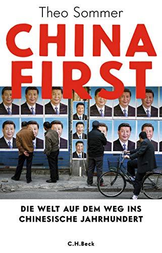 China First: Die Welt auf dem Weg in das chinesische Jahrhundert China