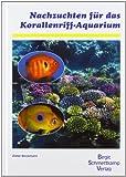Nachzuchten für das Korallenriff- Aquarium - Dieter Brockmann