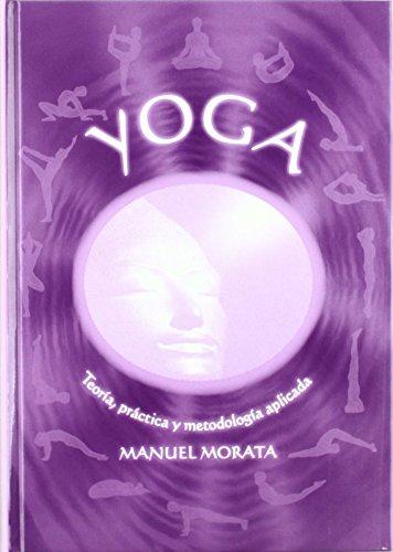 Yoga. Teoría practica y metodología