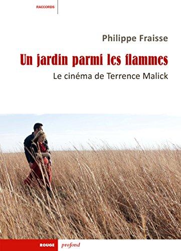 Un jardin parmi les flammes : Le cinéma de Terrence Malick par Philippe Fraisse