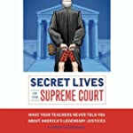 Secret Lives of the Supreme Court: Wh...