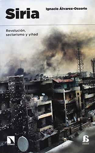 Siria: Revolución, sectarismo y yihad por Ignacio Álvarez Ossorio