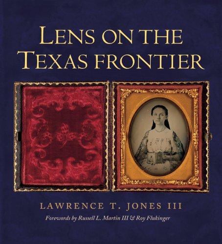 Lens on the Texas Frontier por Lawrence T. Jones